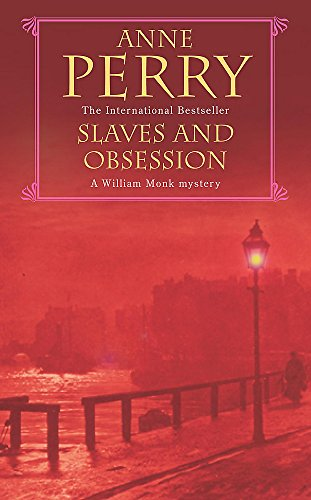 Slaves and Obsession (William Monk Mystery, Book 11) By Anne Perry
