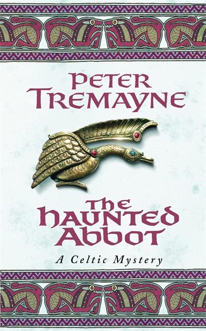 The Haunted Abbot (Sister Fidelma Mysteries Book 12) By Peter Tremayne