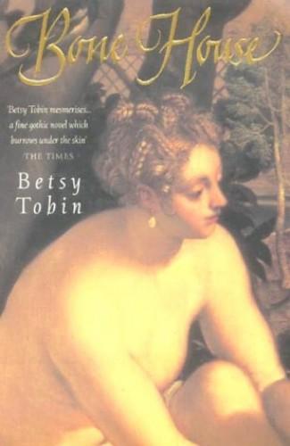 Bone House By Betsy Tobin