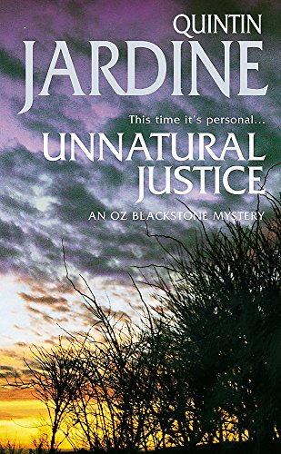 Unnatural Justice (Oz Blackstone series, Book 7): Deadly revenge stalks the pages of this gripping mystery By Quintin Jardine
