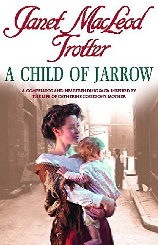 A Child Of Jarrow By Janet MacLeod Trotter