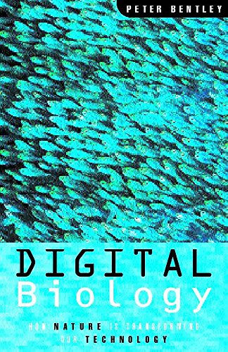 Digital Biology: A New Kind of Nature By Peter Bentley
