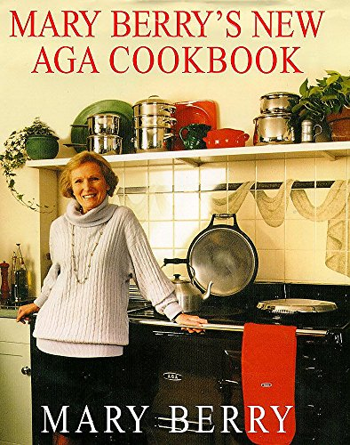 Mary Berry's New Aga Cookbook by Mary Berry