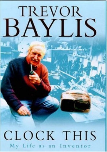 Clock This: My Life as an Inventor by Trevor Baylis