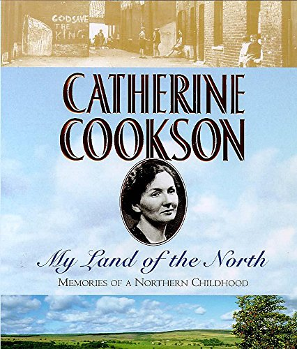 My Land of the North By Catherine Cookson