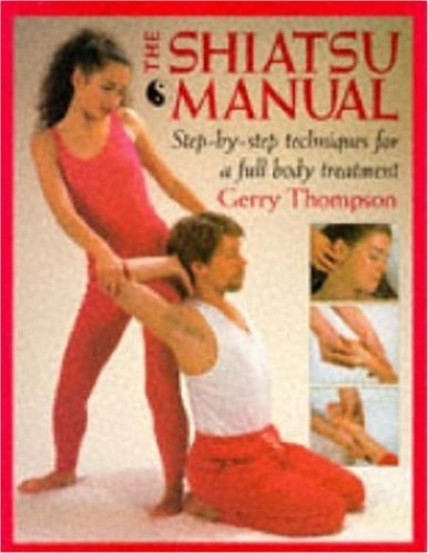 The Shiatsu Manual By Gerry Thompson