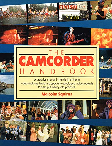 The Camcorder Handbook By Malcolm Squires