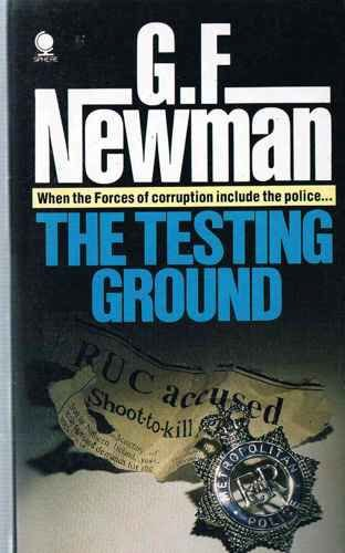 The Testing Ground By G. F. Newman