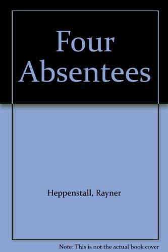 Four Absentees By Rayner Heppenstall