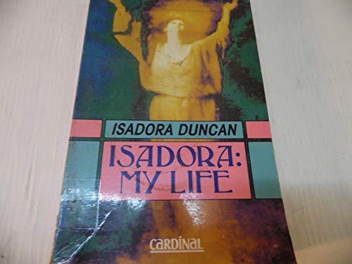 Isadora My Life By Isadora Duncan
