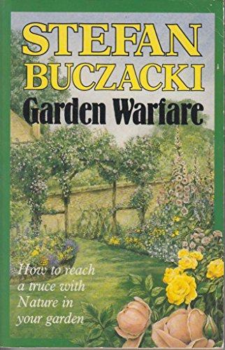 Garden Warfare By Stefan T. Buczacki
