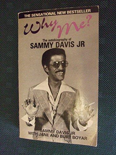 Why Me?: The Autobiography of Sammy Davis, Jr. by Sammy Davis