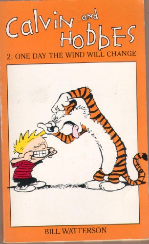 Calvin And Hobbes Volume 2: One Day the Wind Will Change: The Calvin & Hobbes Series By Bill Watterson