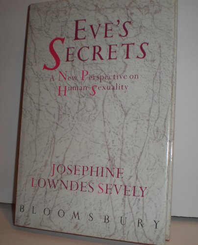 Eve's Secrets By Josephine Lowndes Sevely