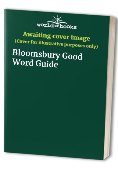 Bloomsbury Good Word Guide By Martin Manser