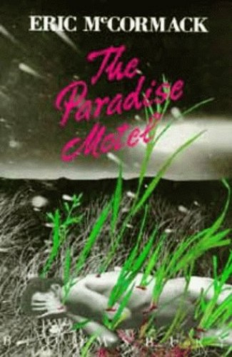 The Paradise Motel by Eric McCormack