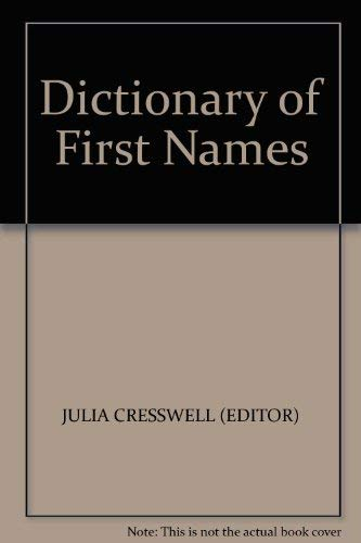 Dictionary of First Names By Julia Cresswell