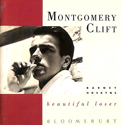 Montgomery Clift By Barney Hoskyns