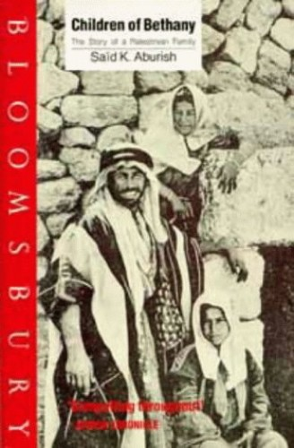 Children of Bethany: Story of a Palestinian Family By Said K. Aburish