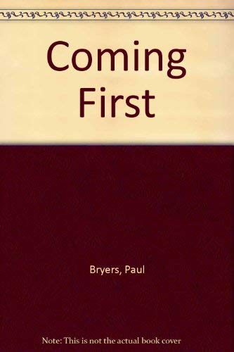 Coming First By Paul Bryers