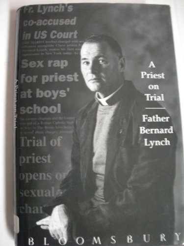 Priest on Trial: by Bernard Lynch