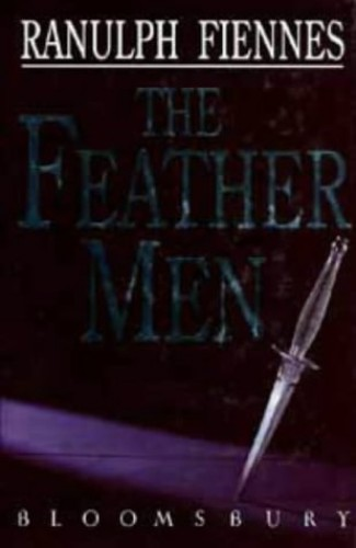 The Feather Men By Sir Ranulph Fiennes, Bt OBE