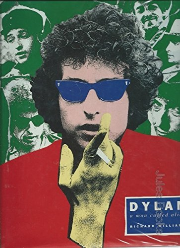 Dylan: A Man Called Alias by Richard Williams