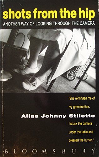 Shots from the Hip By Johnny Stiletto