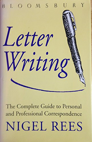 Bloomsbury Guide to Letter Writing By Nigel Rees