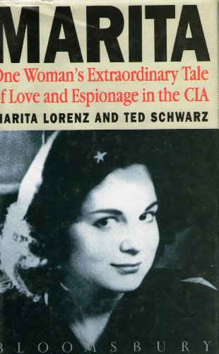 Marita: One Woman's Extraordinary Tale of Love and Espionage from Castro to Kennedy By Marita Lorenz