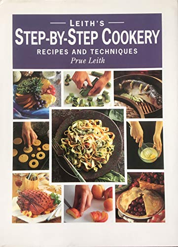 Leith's Step-by-step Cookery By Prue Leith