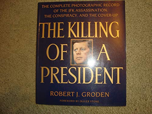 The Killing of a President: Complete Photograp... by Groden, Robert J. Paperback