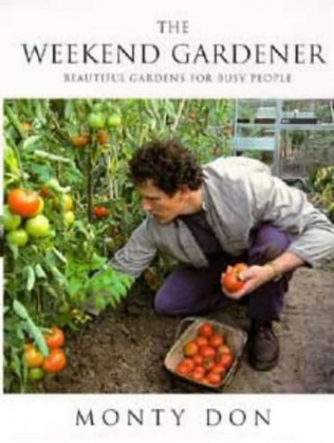 The Weekend Gardener by Montagu Don