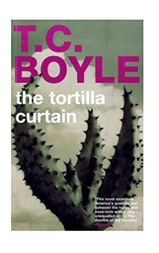 The Tortilla Curtain by T. C Boyle