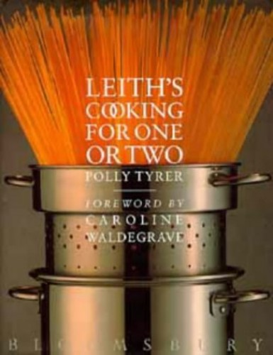 Leith's Cooking for One or Two By Polly Tyrer