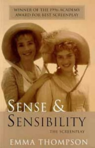 Sense and Sensibility: Screenplay By Emma Thompson