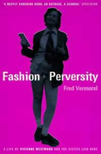 Fashion and Perversity By Fred Vermorel