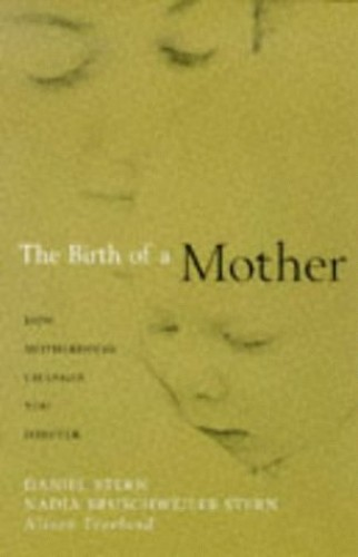 Birth of a Mother By Daniel Stern