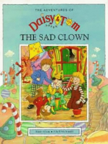 Daisy and Tom and the Sad Clown By Rosie Alison