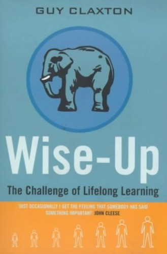 Wise Up By Guy Claxton