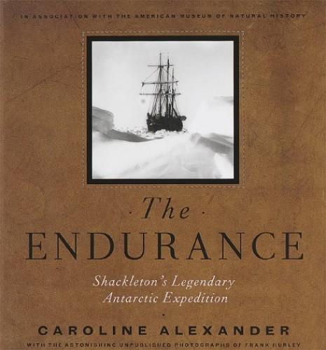 Endurance: Shackleton's Legendary Journey to Antarctica by Caroline Alexander