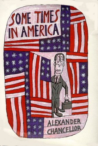 Some Times in America By Alexander Chancellor