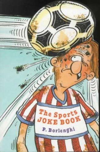 The Sports Joke Book By Patricia Borlenghi