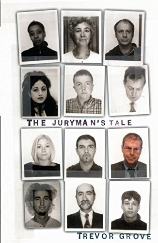 The Juryman's Tale By Trevor Grove