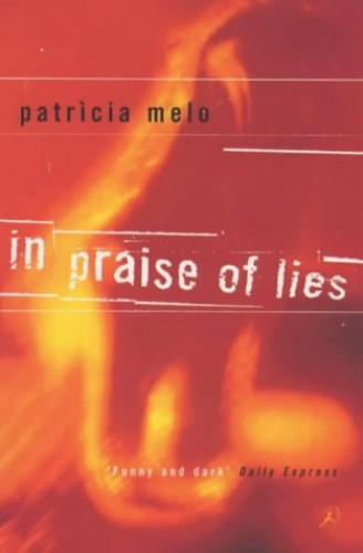 In Praise of Lies By Patricia Melo