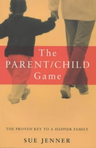 The Parent-Child Game By Sue Jenner