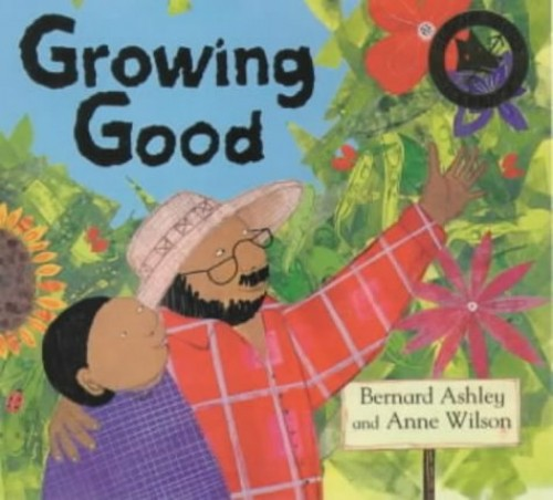 Growing Good By Bernard Ashley