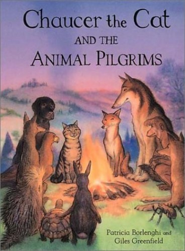 Chaucer the Cat and the Animal Pilgrims By Patricia Borlenghi
