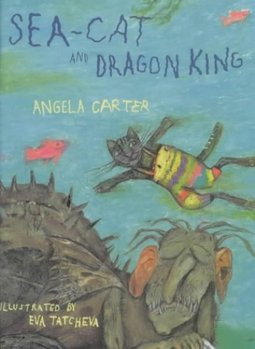 Sea-cat and Dragon King By Angela Carter