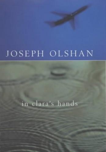 In Clara's Hands By Joseph Olshan